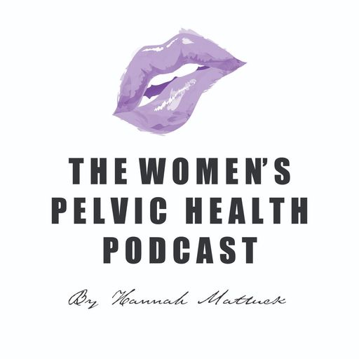 The Women's Pelvic Health Podcast